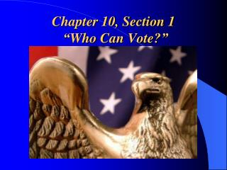 "Chapter 10, Section 1 "" Who Can Vote? """