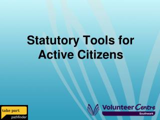 Statutory Tools for Active Citizens