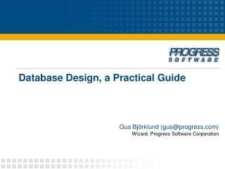 Database Design, a Practical Guide