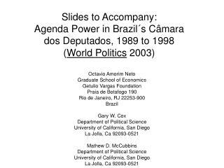 Octavio Amorim Neto Graduate School of Economics Getulio Vargas Foundation Praia de Botafogo 190