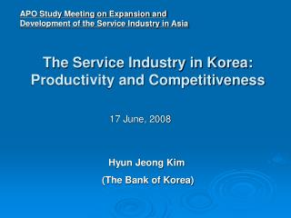 The Service Industry in Korea: Productivity and Competitiveness