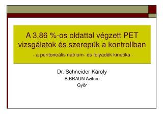 Dr. Schneider K�roly B.BRAUN Avitum  Gy?r