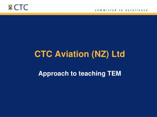 CTC Aviation (NZ) Ltd Approach to teaching TEM