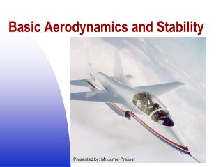Basic Aerodynamics and Stability