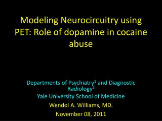 Modeling Neurocircuitry using PET: Role of dopamine in cocaine abuse