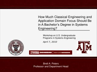 Workshop on U.S. Undergraduate  Programs in Systems Engineering  April 7, 2010