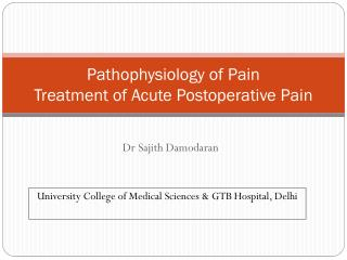 Pathophysiology  of Pain Treatment of Acute Postoperative Pain