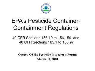 Oregon OSHA Pesticide Inspector's Forum  March 31, 2010