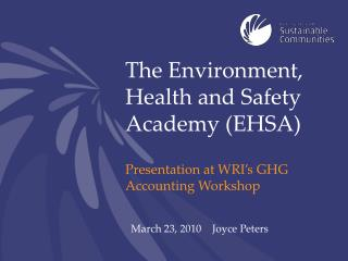 The Environment, Health and Safety Academy (EHSA)