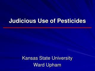 Judicious Use of Pesticides