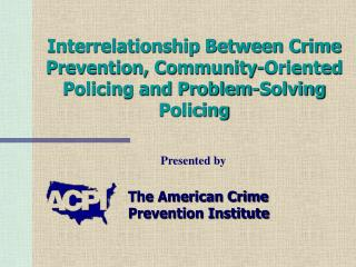 The American Crime Prevention Institute