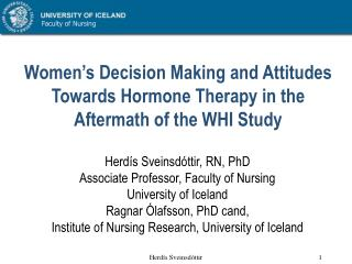 Women's Decision Making and Attitudes Towards Hormone Therapy in the Aftermath of the WHI Study