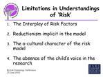 Limitations in Understandings of  Risk