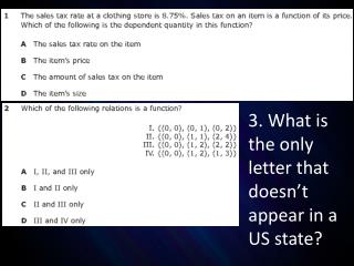3. What is the only letter that doesn't appear in a US state?