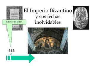 El Imperio Bizantino  y sus fechas  inolvidables