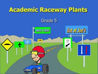 Academic Raceway Plants