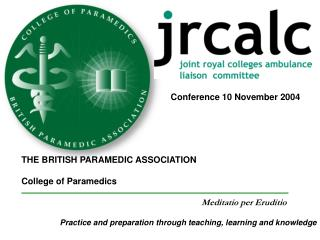 THE BRITISH PARAMEDIC ASSOCIATION  College of Paramedics   Meditatio per Eruditio