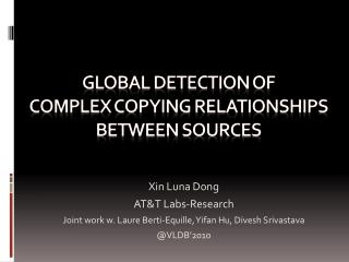 Global Detection of  Complex Copying Relationships  Between Sources