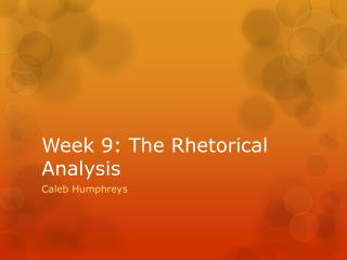Week 9: The Rhetorical Analysis
