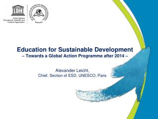 Education for Sustainable Development � Towards a Global Action Programme after 2014 �