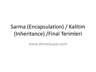 Sarma (Encapsulation) / Kalitim (Inheritance) /Final Terimleri