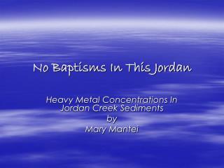 No Baptisms In This Jordan