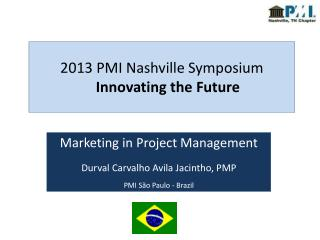 2013 PMI Nashville Symposium Innovating the Future