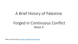 A Brief History of Palestine  Forged in Continuous Conflict Week 4