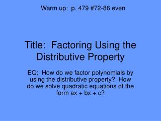 Title:  Factoring Using the Distributive Property