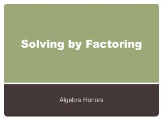 Solving by Factoring