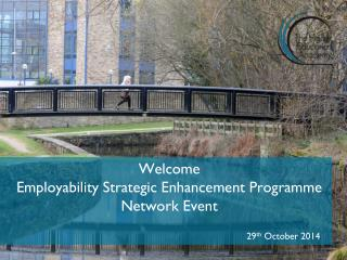 Welcome  Employability Strategic Enhancement Programme Network Event