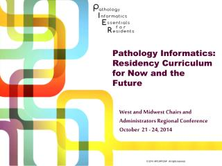 Pathology Informatics: Residency Curriculum for Now and the Future