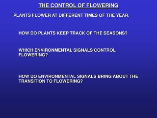 THE CONTROL OF FLOWERING