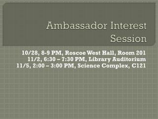 Ambassador Interest Session