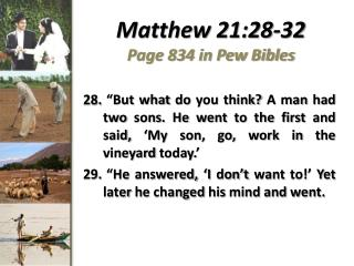Matthew 21:28-32 Page 834 in Pew Bibles