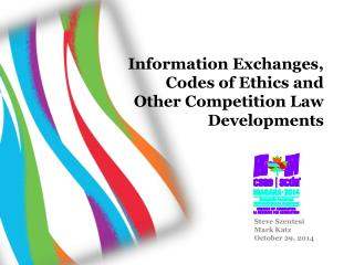 Information Exchanges, Codes of Ethics and Other Competition Law Developments