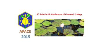 8 th  Asia-Pacific Conference of Chemical Ecology