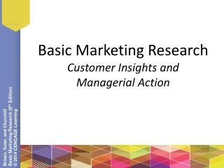 Basic Marketing Research Customer Insights and  Managerial Action