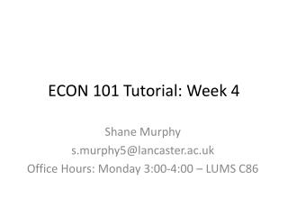 ECON 101 Tutorial: Week  4