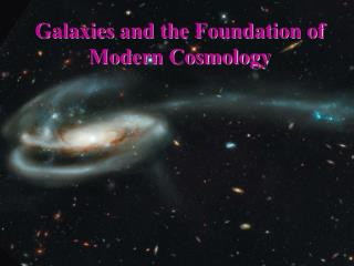 Galaxies  and the Foundation of Modern Cosmology