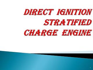 Direct  Ignition  Stratified  C harge  Engine