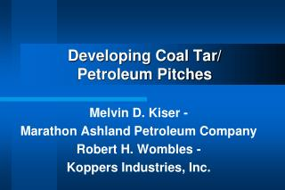 Developing Coal Tar/ Petroleum Pitches