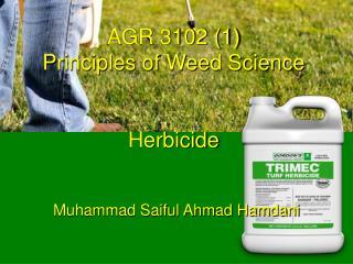 AGR 3102 (1) Principles of Weed Science Herbicide
