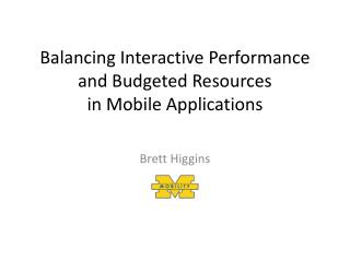 Balancing Interactive Performance and Budgeted Resources  in Mobile Applications