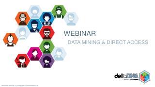 WEBINAR Data Mining & Direct Access