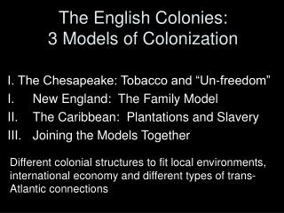 The English Colonies:          3 Models of Colonization