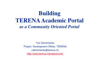 Building  TERENA Academic Portal   as a Community Oriented Portal
