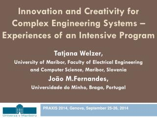 Innovation and Creativity for Complex Engineering Systems –  Experiences of an Intensive Program