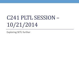 C241 PLTL Session �  10/21/2014