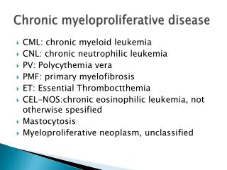 Chronic  myeloproliferative  disease